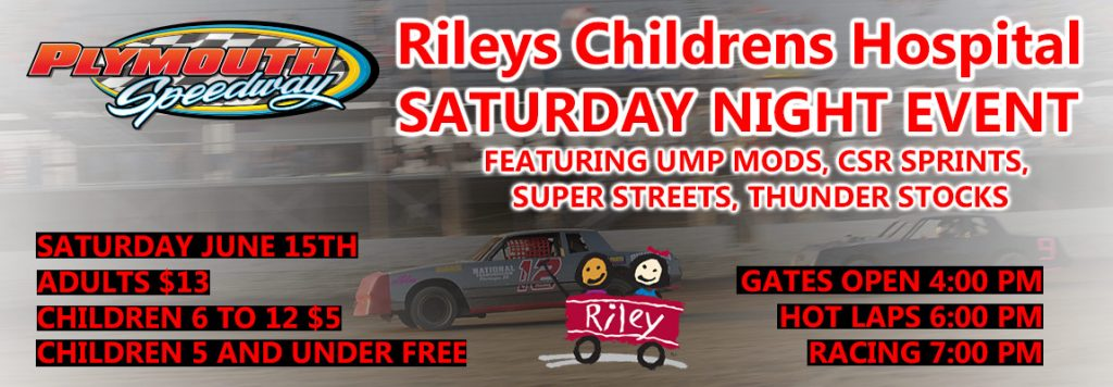 Riley's Children's Hospital Saturday Night Event @ Plymouth Speedway | Plymouth | Indiana | United States